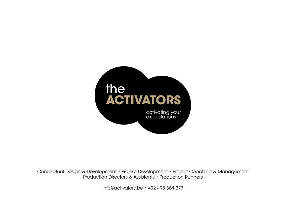 The Activators | Conceptual Design & Development - Project Development - Project Coaching & Management - Production Directors & Assistants - Production Runners